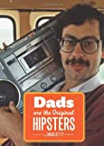 img - for Dads Are the Original Hipsters book / textbook / text book