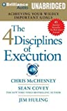 The 4 Disciplines of Execution: Achieving Your Wildly Important Goals MP3 Una Edition by McChesney, Chris, Covey, Sean published by Franklin Covey on Brilliance Audio (2012) MP3 CD Chris, Covey, Sean McChesney