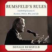 Rumsfeld's Rules: Leadership Lessons in Business, Politics, War, and Life | [Donald Rumsfeld]