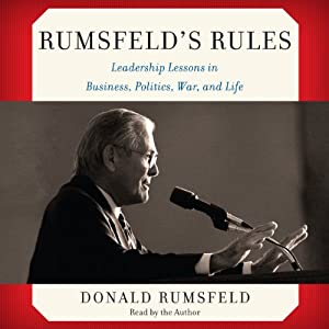Rumsfeld's Rules: Leadership Lessons in Business, Politics, War, and Life | [Donald Rumsfeld]