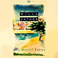 My Mortal Enemy Audiobook by Willa Cather Narrated by Natasha Soudek
