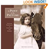 A Pony in the Picture: Vintage Portraits of Children and Ponies