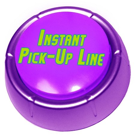 The Instant Pick-Up Line Button