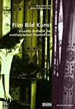 Image de Film Bild Kunst.: Visuelle Ästhetik des vorklassischen Stummfilms um 1910 (Zürcher Filmstudien)