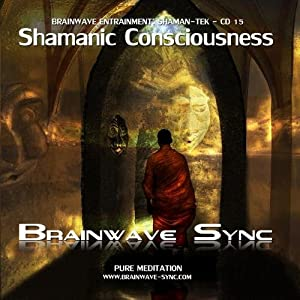 Shamanic Consciousness - Brainwave-Sync