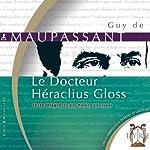 Le Docteur Héraclius Gloss | Guy de Maupassant