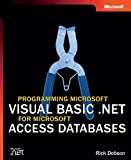 Programming Microsoft® Visual Basic® .NET for Microsoft Access Databases