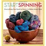 Start Spinning: Everything You Need to Know to Make Great Yarnby Maggie Casey