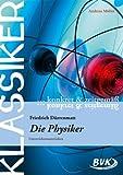 Klassiker konkret und zeitgemäß - Die Physiker (Klassiker... konkret & zeitgemäß)