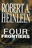 Four Frontiers - Rocketship Galileo, Space Cadet, Red Planet, Farmer In The Sky (Rocket Ship Galileo, Space Cadet, Red Planet, Farmer in the Sky)