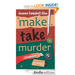 Make, Take, Murder (A Kiki Lowenstein Scrap-N-Craft Mystery)
