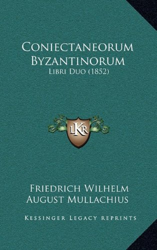 Coniectaneorum Byzantinorum: Libri Duo (1852)