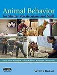 Animal Behavior for Shelter Veterinar...