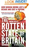 The Rotten State of Britain: How Gord...