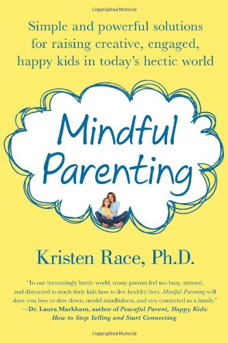 Mindful Parenting: Simple And Powerful Solutions For Raising Creative, Engaged, Happy Kids In Today'S Hectic World front-964533
