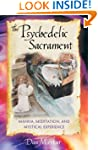 The Psychedelic Sacrament: Manna, Med...