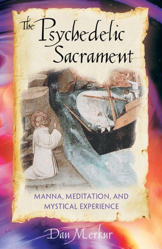 The Psychedelic Sacrament Manna Meditation and Mystical Experience089281893X