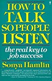 img - for By Sonya Hamlin How to Talk So People Listen: The Real Key to Job Success [Paperback] book / textbook / text book