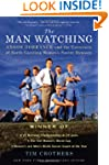 The Man Watching: Anson Dorrance and...