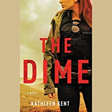 The Dime Audiobook by Kathleen Kent Narrated by Cynthia Farrell