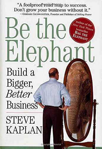 Build a Bigger, Better Business - Steve Kaplan