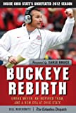 img - for Buckeye Rebirth: Urban Meyer, an Inspired Team, and a New Era at Ohio State book / textbook / text book