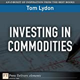 img - for Investing in Commodities (FT Press Delivers Elements) book / textbook / text book