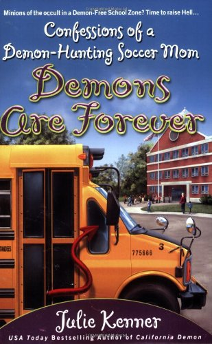 Image of Demons Are Forever: Confessions of a Demon-Hunting Soccer Mom (Book 3)