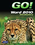 GO! with Microsoft Word 2010 Introductory