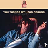 You Turned My Head Around: Industries 1969 - 1970