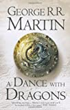 A Dance With Dragons (A Song of Ice and Fire. Book 5) by Martin. George R. R. ( 2011 ) Hardcover Martin. George R. R.