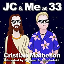 JC & Me at 33 (       UNABRIDGED) by Cristian Matheson Narrated by Michael A. Adashefski