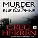 Murder in the Rue Dauphine: Chanse MacLeod Mysteries, Book 1 Audiobook by Greg Herren Narrated by Jerry L. Wheeler