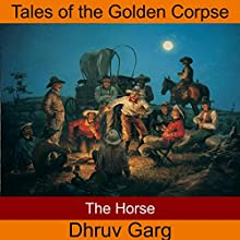The Horse Audiobook by Dhruv Garg Narrated by John Hawkes