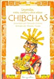 Leyendas, Mitos, Cuentos Y Otros Relatos Chibchas / Chibchas: Legends, Myths, Stories and Other Narratives (Leyendas / Legends) (Spanish Edition)