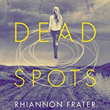 Dead Spots (       UNABRIDGED) by Rhiannon Frater Narrated by Cassandra Campbell