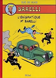 Barelli : Tome 1, L\'énigmatique Mr Barelli par Bob De Moor