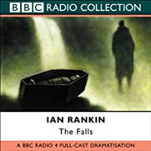 The Falls: Inspector Rebus, Book 12 (Dramatised)  by Ian Rankin Narrated by Full Cast
