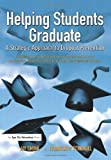 Helping Students Graduate: A Strategic Approach to Dropout Prevention