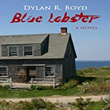 Blue Lobster Audiobook by Dylan R. Boyd Narrated by Lee David Foreman