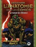echange, troc Christopher Hart - Dessiner l'anatomie dans les comics (Nouvelle édition)