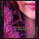 Betrayals in Spring: The Last Year, Book 3 | Trisha Leigh