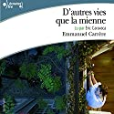 D'autres vies que la mienne Hörbuch von Emmanuel Carrère Gesprochen von: Éric Caravaca