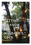 Ellen Jong Ellen Jong - Getting to Know My Husband's Cock