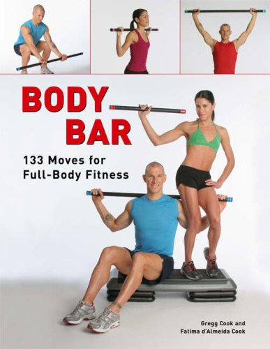 Body Bar: 133 Moves for Full-Body Fitness