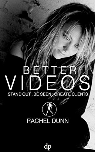 Better Videos: Stand out. Be Seen. Create Clients. PDF