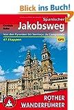 Rother Wanderf�hrer: Spanischer Jakobsweg. Camino frances von den Pyren�en bis Santiago de Compostela. 41 Etappen, mit GPS-Tracks