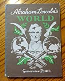Abraham Lincoln's World (0684148552) by Foster, Genevieve