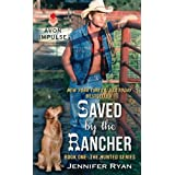 Saved by the Rancher: Book One: The Hunted Series ~ Jennifer Ryan