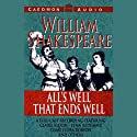 All's Well that Ends Well Performance by William Shakespeare Narrated by Claire Bloom, Eric Portman, full cast